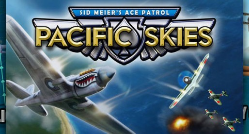 Sid Meier's Ace Patrol: Pacific Skies – Perform daring moves high above the ocean