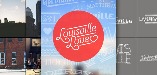 Louisville Love: A declaration of love to the city in Kentucky